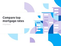 Compare top mortgage rates by Alex Lafaki