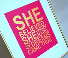 Gold Inspirational quote print She believed