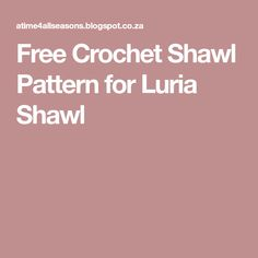 Free Crochet Shawl Pattern for Luria Shawl