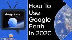 How to Use Google Earth Tutorial 2020 - Beginners Guide For Teachers, Pa...