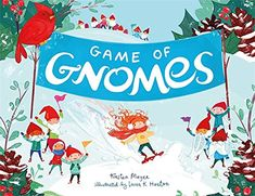 "Buy Game of Gnomes by Kirsten Mayer at Mighty Ape NZ. The Winter Gnome Games are coming to the Gnome Garden! This is great news for Ginger. Every gnome in the Garden calls Ginger nicknames like ""red"" or . Toddler Books, Childrens Books, Gnomes Book, New Children's Books, Games To Buy, Kids Lighting, Gnome Garden, Electronic Gifts, Backyard Games"