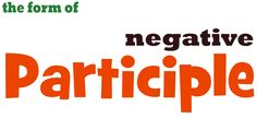 Bentuk Kata Kerja Negative Participle - https://www.bahasainggrisoke.com/bentuk-kata-kerja-negative-participle/