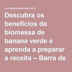 Descubra os benefícios da biomassa de banana verde e aprenda a preparar a receita – Barra de Cereal