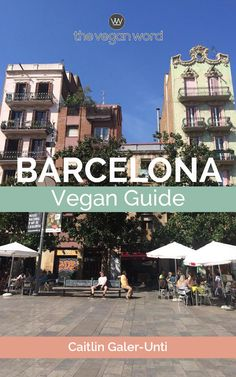 Win The Vegan Word Barcelona Vegan Guide!