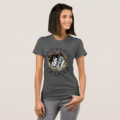 Mother Of Dogs Tee Shirt - dog puppy dogs doggy pup hound love pet best friend