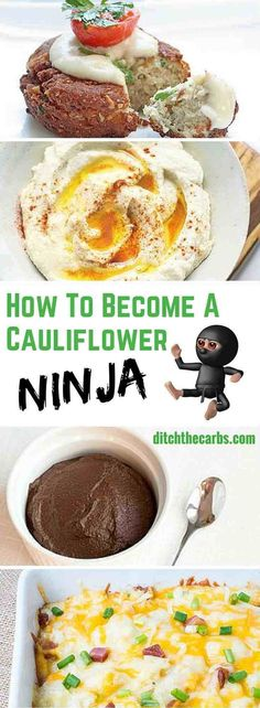 You need to learn how to be a cauliflower ninja. Take a look at these incredible recipes I have found using cauliflower. Even chocolate. | ditchthecarbs.com via @ditchthecarbs