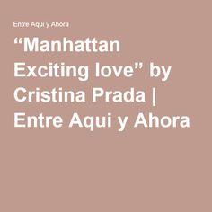 """Manhattan Exciting love"" by Cristina Prada | Entre Aqui y Ahora"