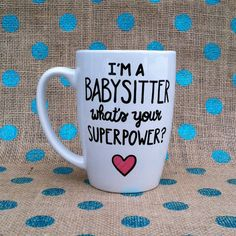 Funny Babysitter Coffee Mug - I'm A Babysitter What's Your Superpower? - Hand…