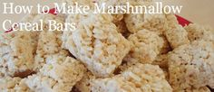 How to Make Marshmallow Cereal Bars - have the kids help by picking out different cereals to use!