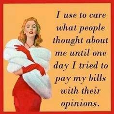 funny quote about how i used to care what people think about me Great Quotes, Me Quotes, Funny Quotes, Work Quotes, Motivation Quotes, Retro Humor, Vintage Humor, Vintage Cards, Retro Vintage