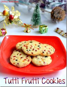 Eggless tutti frutti cookies for Christmas - Perfect for Celebration !