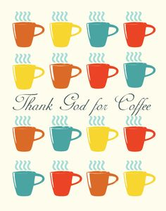 Thank God for Coffee! #coffee #quotes with @Nhu Burgoyne Lovers Magazine