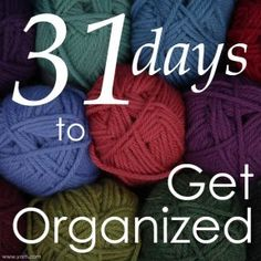 31 Days to Get Organized: Quick links to every post in this blog series to help get your knitting and crochet life organized!