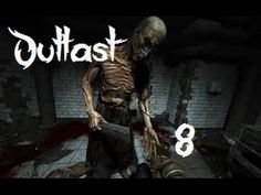 Outlast Part 8 The Sewer