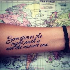Meaningful Arm Tattoo Quotes, sometimes the right path is not the easiest one