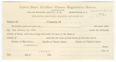Affidavit for United States Ex-Slave Owners Registration Bureau. From Duke Digital Collections. Collection: Broadsides & Ephemera. Single-sided form prepared by the United States Ex-Slave Owners Registration Bureau for use as an affidavit, where former slave owners could attest to the number of slaves owned before the Emancipation Proclamation of 1863, in pursuit of possible future compensation for monetary or property losses.