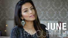 Favourites | June 2014 | Kaushal Beauty
