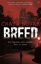 Breed By Chase Novak - Alex and Leslie Twisden said they would pay any price to have children. But some costs are too high.  Adam and Alice Twisden know they're not like other kids.  Other kids don't get locked in their rooms at night.  Other kids don't hear strange noises outside their door.  Noises which are getting louder…