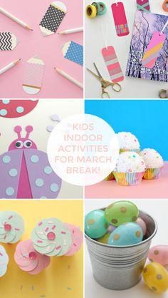 15 INDOOR KIDS ACTIVITIES FOR THE MARCH BREAK
