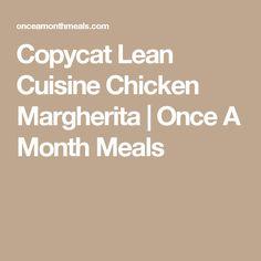 Copycat Lean Cuisine Chicken Margherita | Once A Month Meals