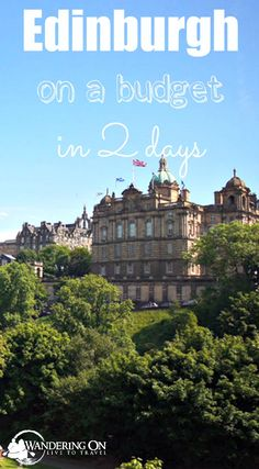Want to spend two budget friendly days in Edinburgh? Click here to find out how!