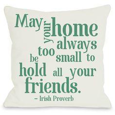 "Irish Proverb Friends"" Indoor Throw Pillow by OneBellaCasa, 16""x16"