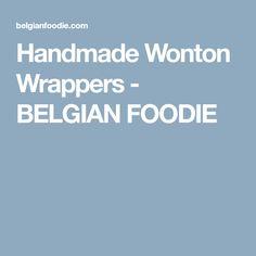 Handmade Wonton Wrappers - BELGIAN FOODIE