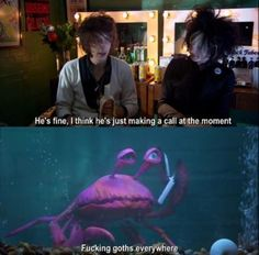 the Horrors on the mighty boosh  and sammy the crab :P XD
