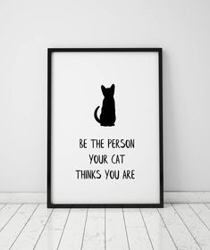 Be The Person Your Cat Thinks You Are Quote Cat Silhouette Print Cat Owner Cat Lover Gift Wall Decor Instant Download Printable Art Prints