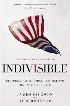 The Hardcover of the Indivisible: Restoring Faith, Family, and Freedom Before It's Too Late by James Robison, Jay W. Books To Read, My Books, Praying For Our Country, Latest Books, Book Nooks, Nonfiction Books, So Little Time, Best Sellers, Christianity