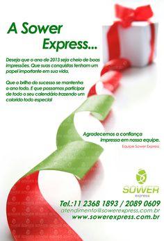 Agradecemos muito a confiança impressa em nossa equipe !!!!  Feliz Natal e um 2013 cheio de boas impressões....   Equipe Sower Express.  www.sowerexpress.com.br