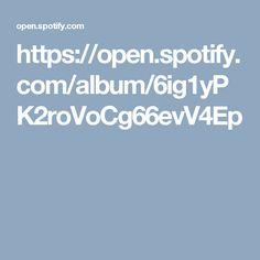https://open.spotify.com/album/6ig1yPK2roVoCg66evV4Ep