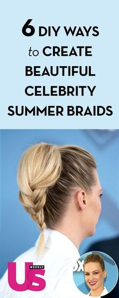 6 DIY Ways to Create Beautiful Celebrity Summer Braids