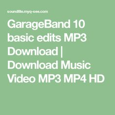GarageBand 10 basic edits MP3 Download   Download Music Video MP3 MP4 HD Garageband, Mp3 Song, Music Industry, Need To Know, Music Videos, Songs, Basement Band, Song Books