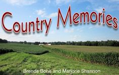 Country Memories by Brenda Bone http://www.amazon.com/dp/B00F4CG008/ref=cm_sw_r_pi_dp_wXG2wb1JTRTTN