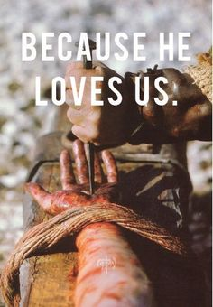 Because He Loves Us