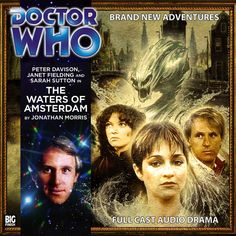 The Waters of Amsterdam Full Cast, It Cast, Peter Davison, Big Finish, Audio Drama, Cd Cover, Classic Tv, Dr Who, New Adventures