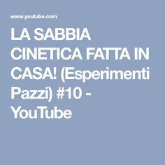 LA SABBIA CINETICA FATTA IN CASA! (Esperimenti Pazzi) #10 - YouTube