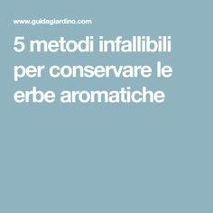 5 metodi infallibili per conservare le erbe aromatiche
