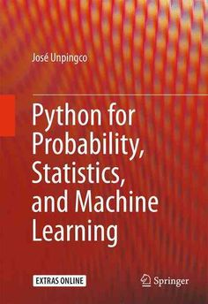 This book covers the key ideas that link probability, statistics, and machine learning illustrated using Python modules in these areas. The entire text, including all the figures and numerical results