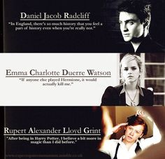 Daniel Radcliff, Emma Watson, and Rupert Grint were all excellent in Harry Potter! It would kill me if anyone else played Hermione too. Harry Potter Film, Harry Potter Quotes, Harry Potter Love, Harry Potter World, Ravenclaw, Ginny Weasley, Hermione Granger, Must Be A Weasley, My Champion
