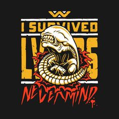"""Aliens T-Shirt by Brandon Wilhelm. """"I SURVIVED Well, I survived for a little while until the xenomorph in my body burst out of my chest. James Cameron, Alien Film, Non Plus Ultra, Aliens Movie, Nerd, Xenomorph, Hanging Frames, Thing 1, I Survived"""