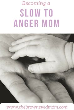Becoming a slow to anger mom James 1:19-20