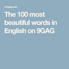 The 100 most beautiful words in English on 9GAG