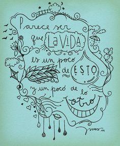 PARECE SER QUE LA VIDA ES UN POCO DE ESTO, Y UN POCO DE LO OTRO. by soyinusdg, via Flickr