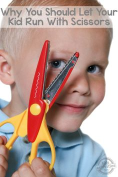 5 Reasons To Let Your Kid Run With Scissors