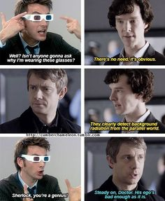 Love Doctor and Sherlock. Cannot wait for Aug 29 for the New Doctor and cannot wait for school to start so I can get caught up on Sherlock. Sherlock John, Sherlock Holmes, Jim Moriarty, Sherlock Quotes, Funny Sherlock, Sherlock Doctor Who, Watson Sherlock, Virginia Woolf, Detective