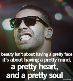 """""""Beauty isn't about having a pretty face it's about having a pretty mind, a pretty heart, and a pretty soul."""""""