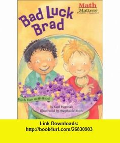 Bad Luck Brad (Math Matters (Kane Press Paperback)) (9781575651125) Gail Herman , ISBN-10: 1575651122  , ISBN-13: 978-1575651125 ,  , tutorials , pdf , ebook , torrent , downloads , rapidshare , filesonic , hotfile , megaupload , fileserve
