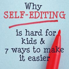 Kids hate editing! Here are 7 ways to make self-editing easier during homeschool writing lessons.